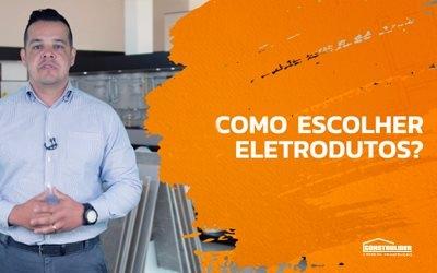Como Escolher Eletrodutos